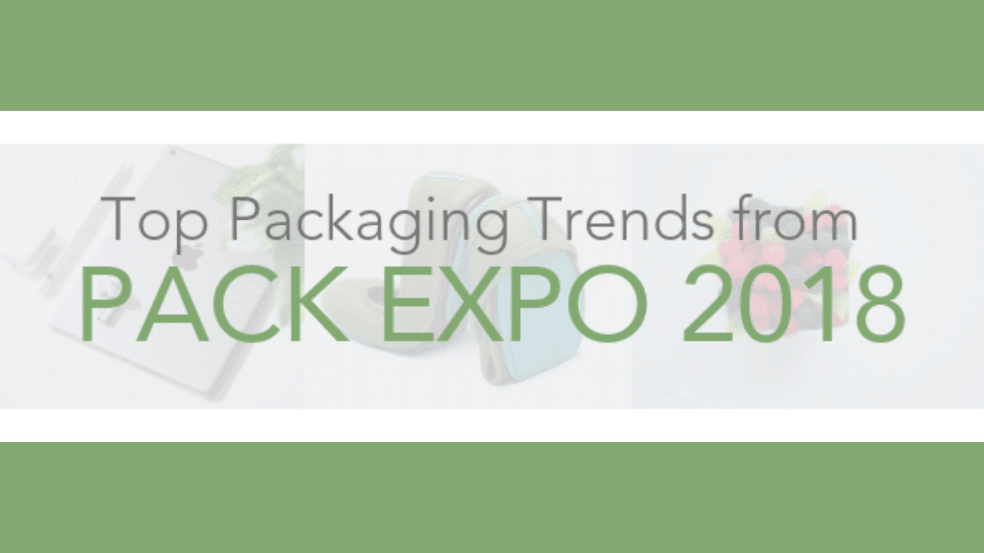 Top Packaging Trends from PACK EXPO 2018 - Specification