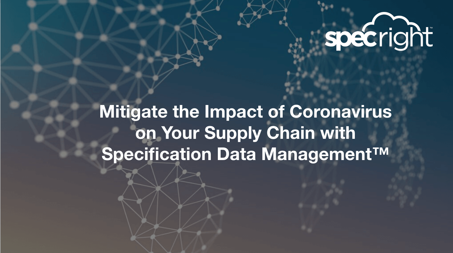 Webinar: Mitigate the Impact of Coronavirus on Your Supply Chain with Specification Data Management